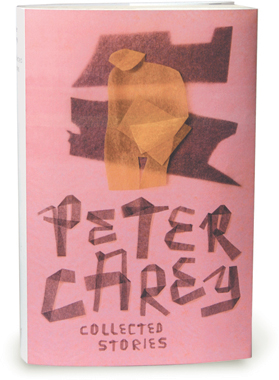 Peter Carey Series: ollected Stories